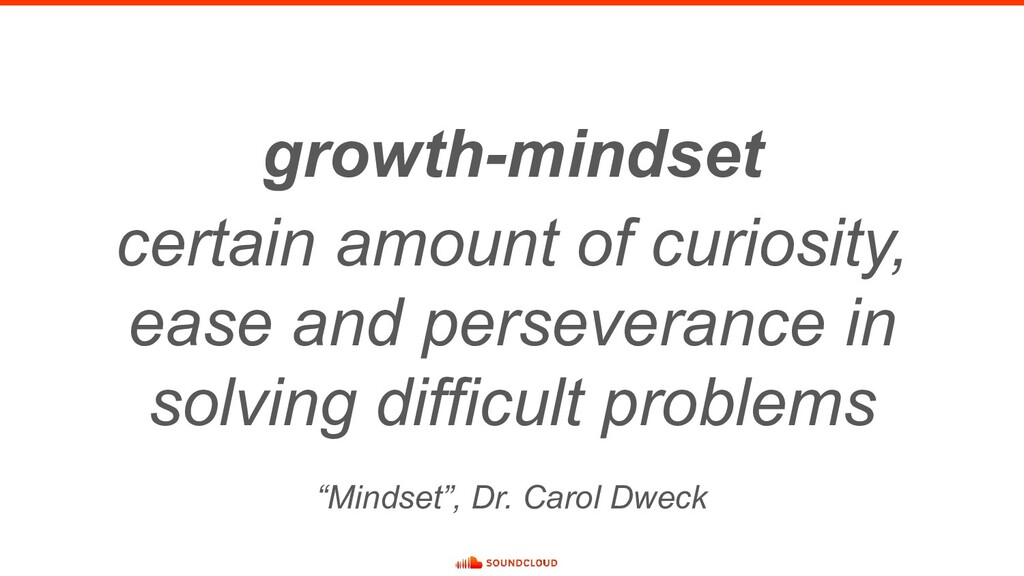 growth-mindset certain amount of curiosity, eas...
