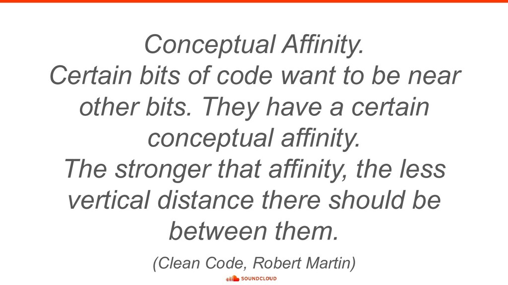 Conceptual Affinity. Certain bits of code want ...