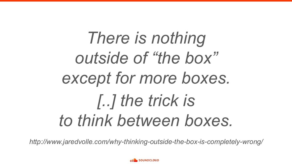 "There is nothing outside of ""the box"" except fo..."