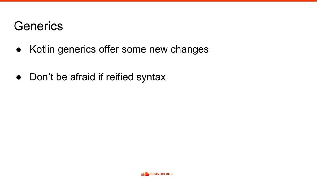 Generics ● Kotlin generics offer some new chang...