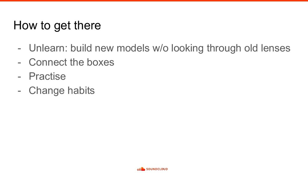 How to get there - Unlearn: build new models w/...