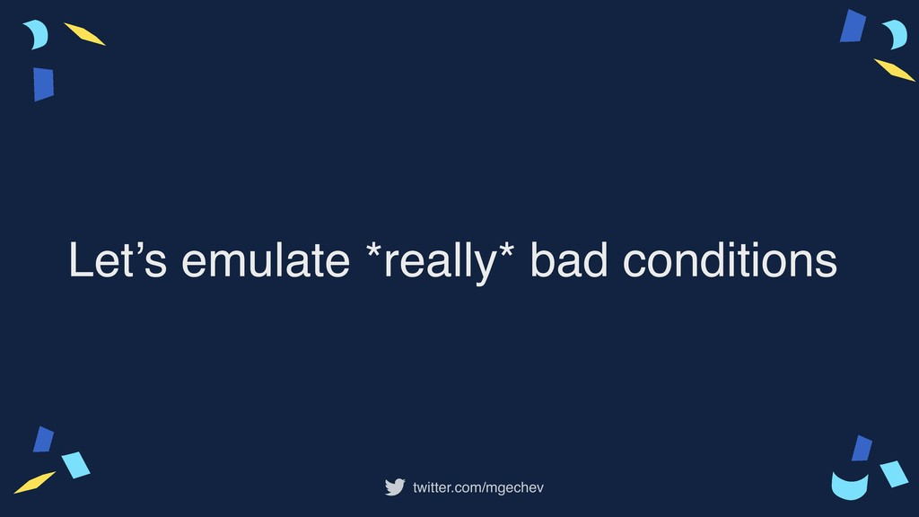 twitter.com/mgechev Let's emulate *really* bad ...