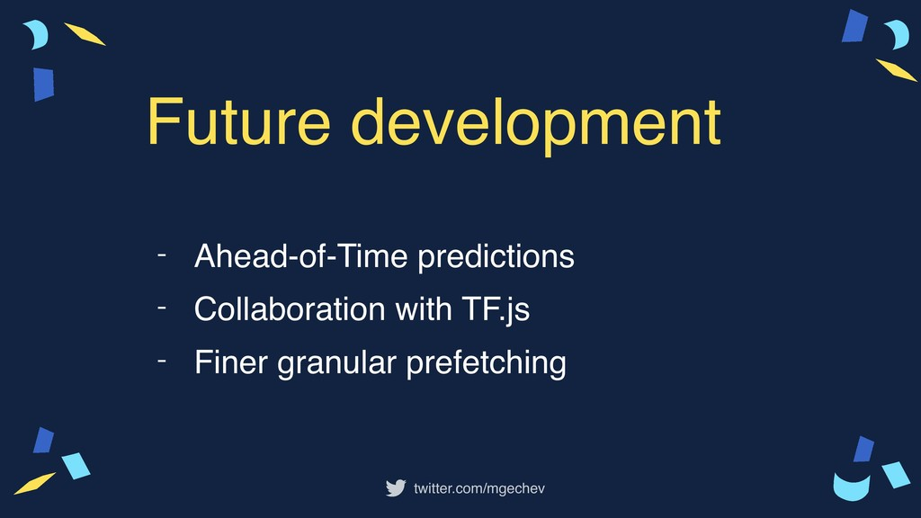 twitter.com/mgechev - Ahead-of-Time predictions...