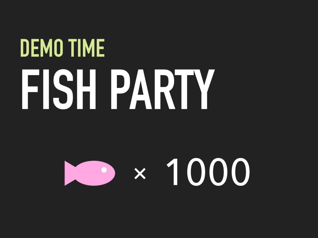 DEMO TIME FISH PARTY × 1000