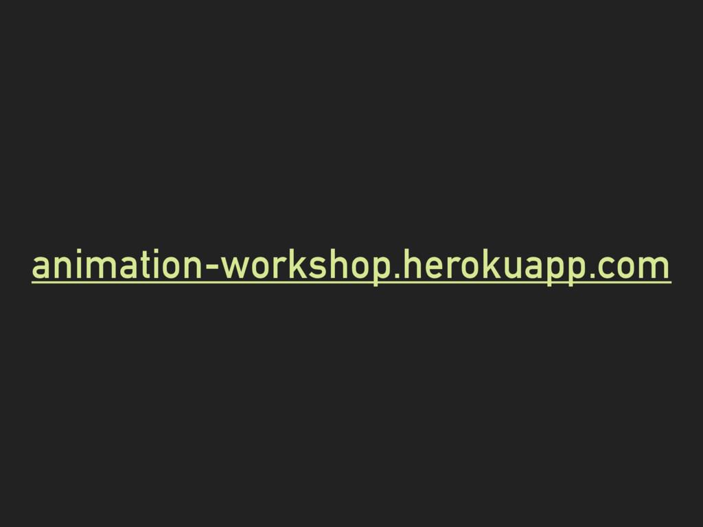 animation-workshop.herokuapp.com