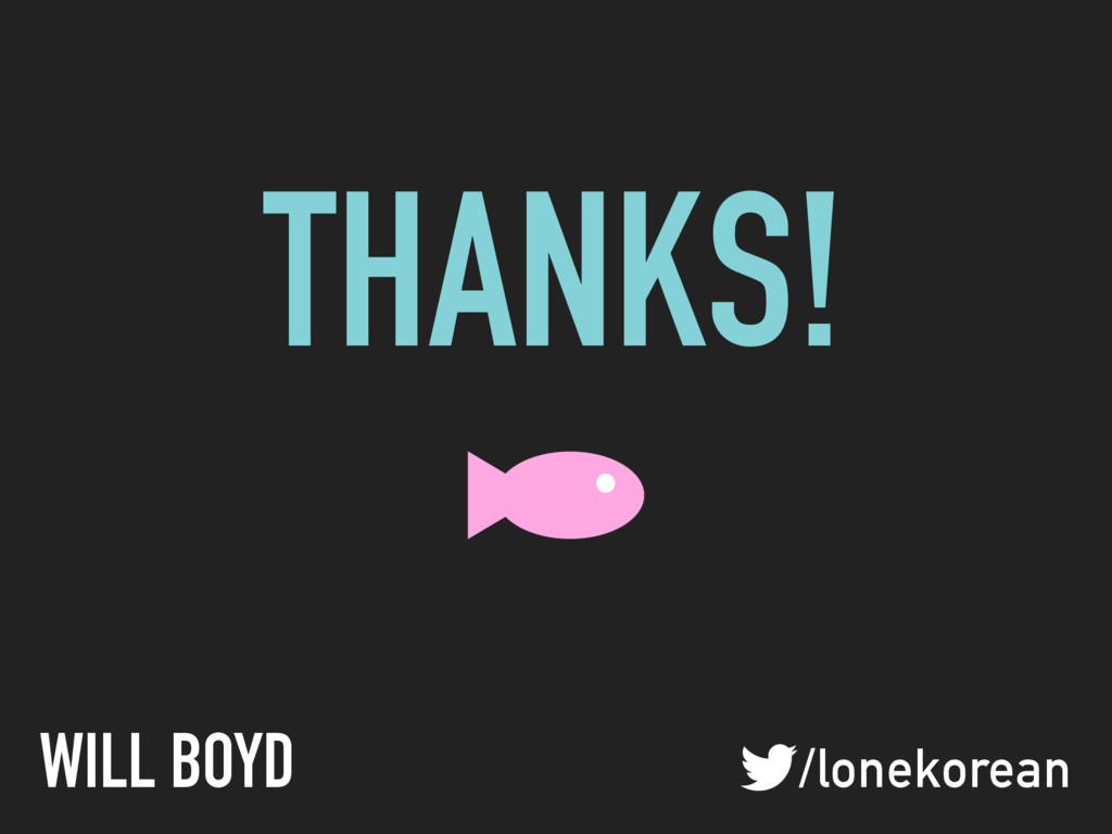 WILL BOYD !/lonekorean THANKS!