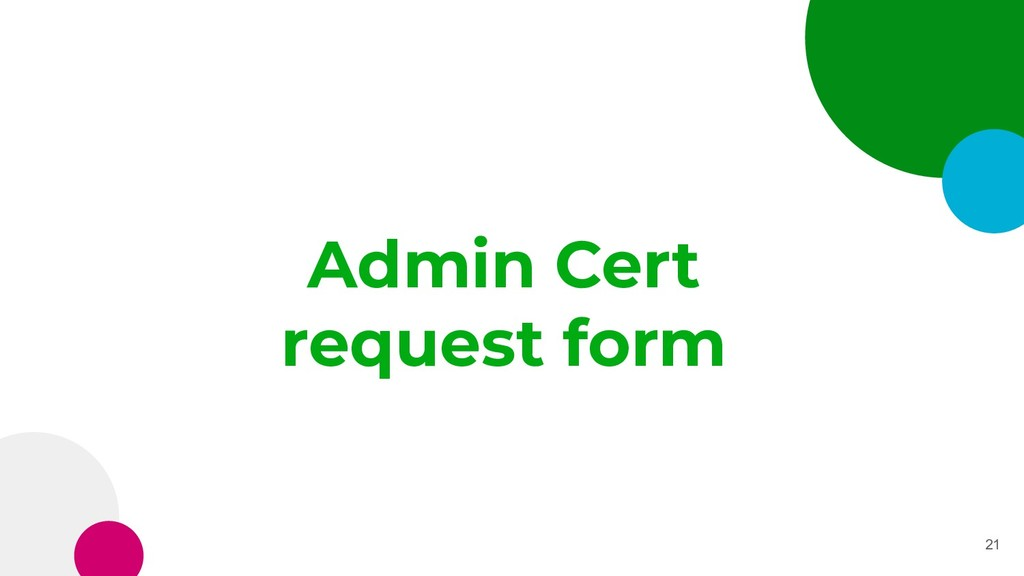 Admin Cert request form 21