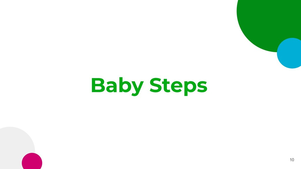 Baby Steps 10