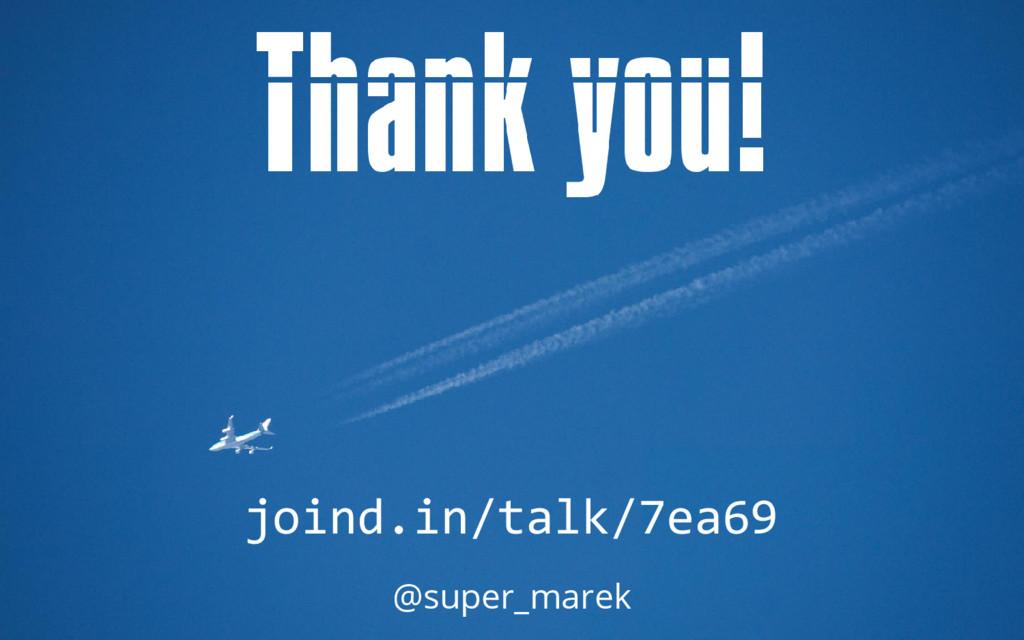 joind.in/talk/7ea69 @super_marek