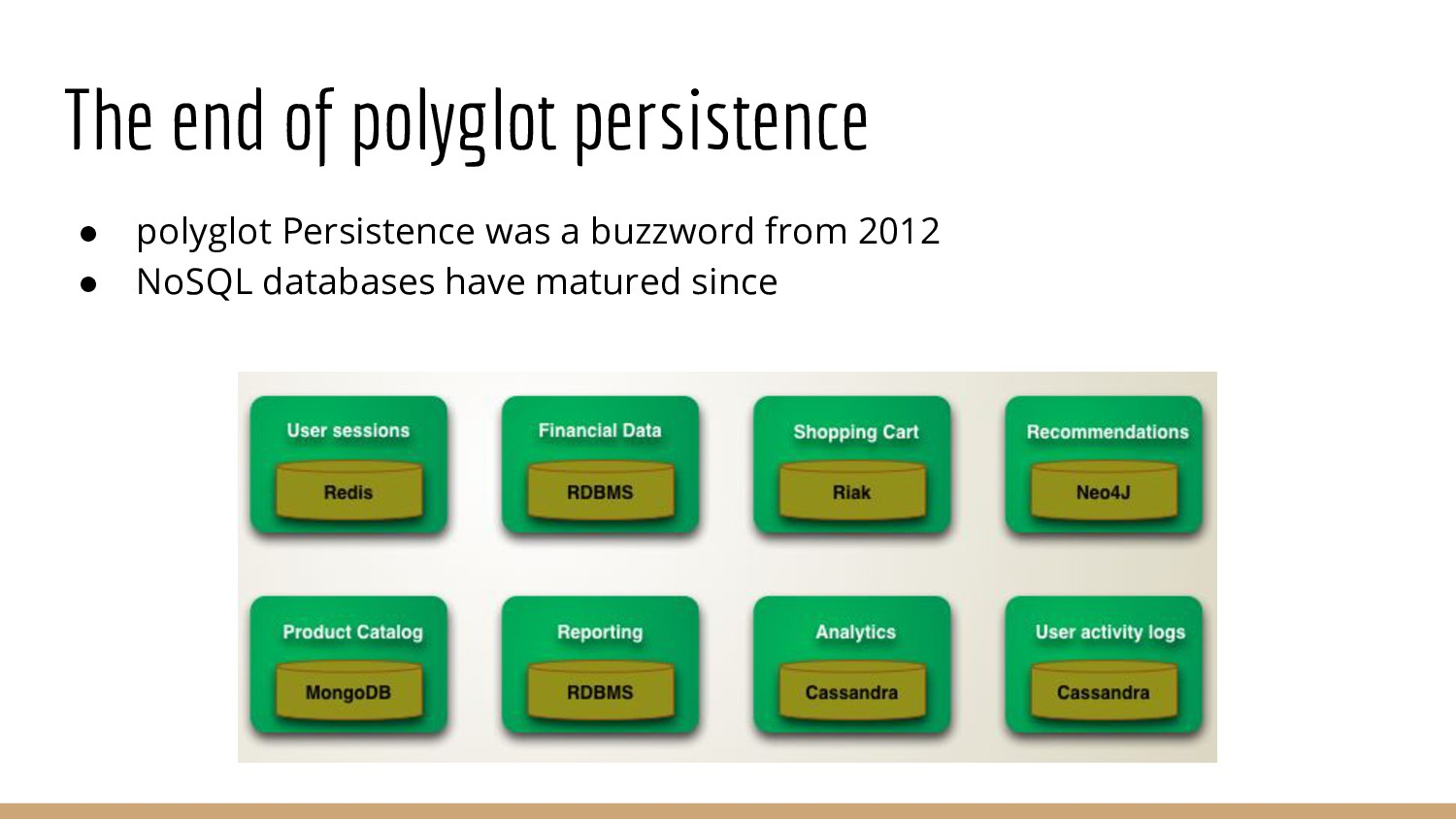 The end of polyglot persistence ● polyglot Pers...