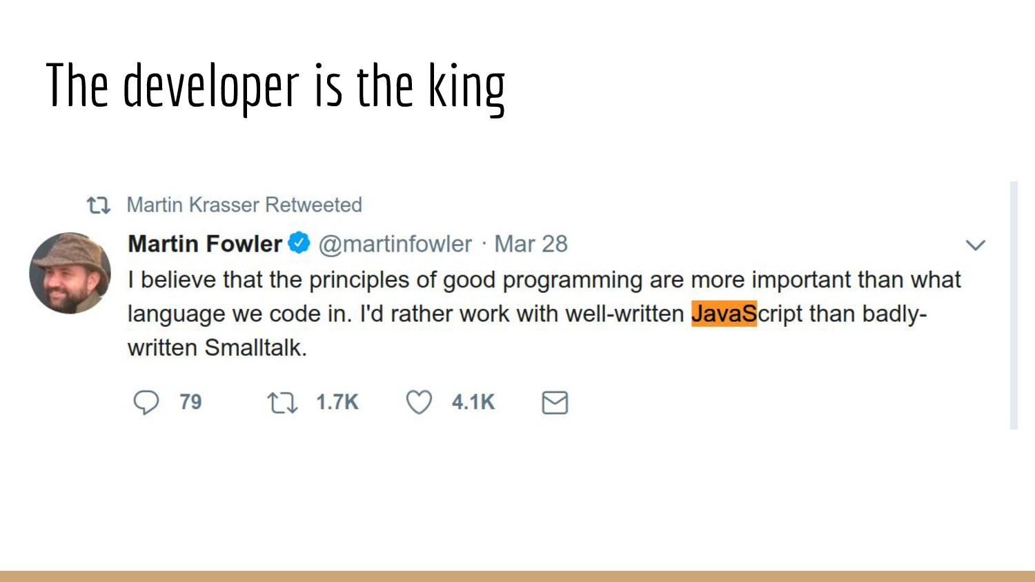 The developer is the king