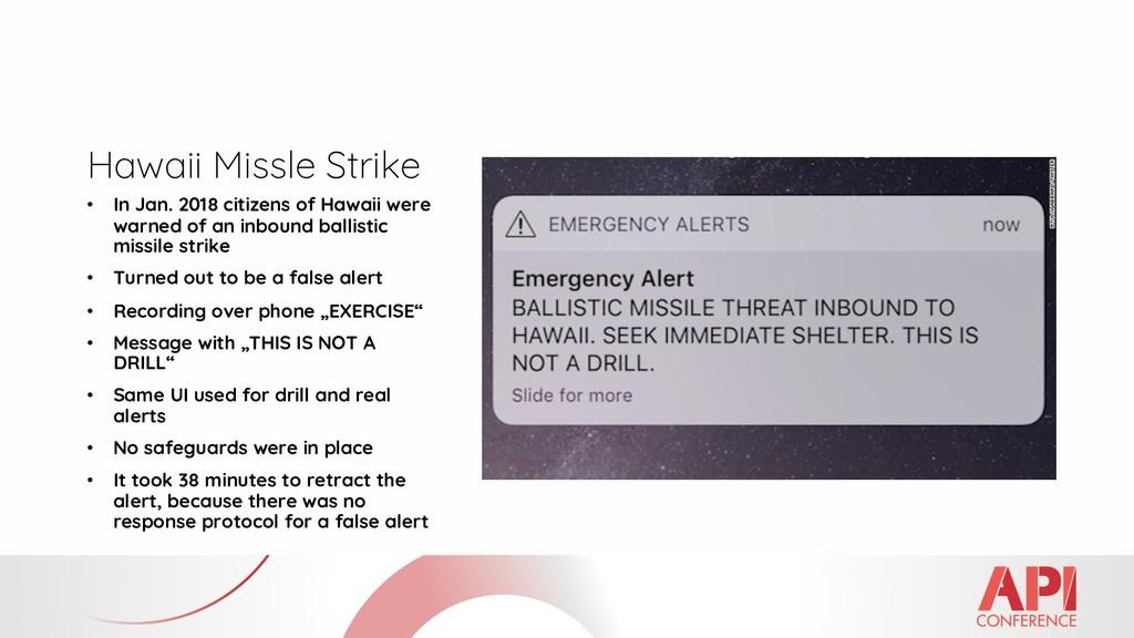 Hawaii Missle Strike • In Jan. 2018 citizens of...