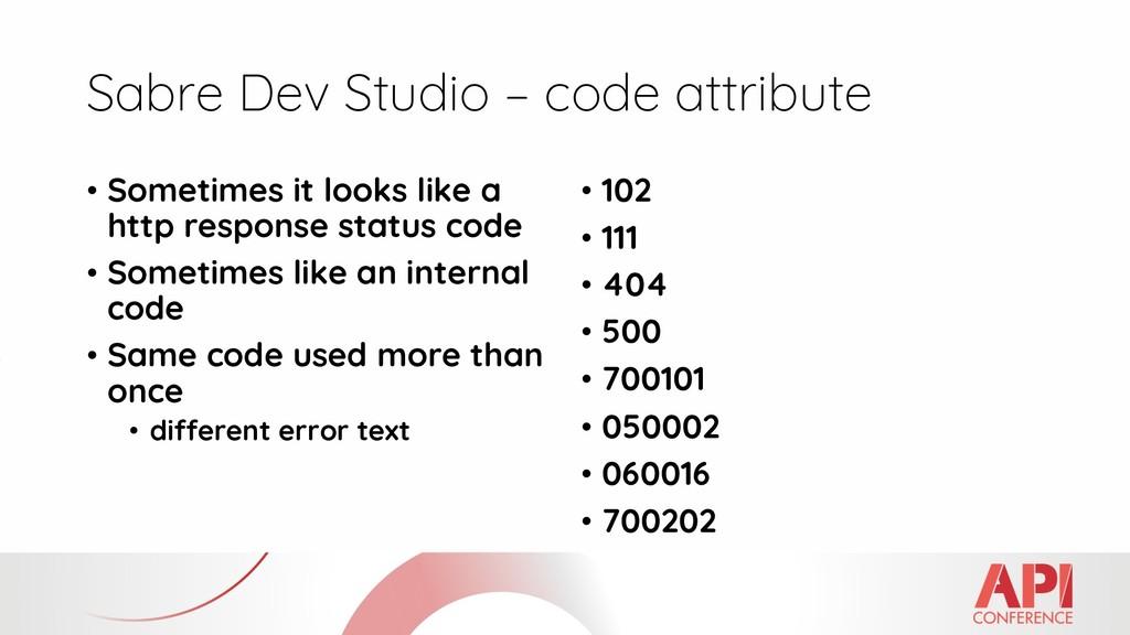 Sabre Dev Studio – code attribute • Sometimes i...