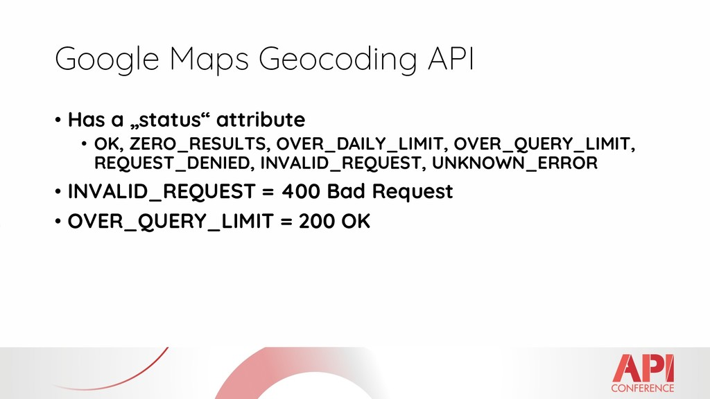 "Google Maps Geocoding API • Has a ""status"" attr..."