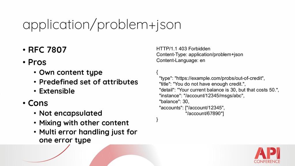application/problem+json • RFC 7807 • Pros • Ow...
