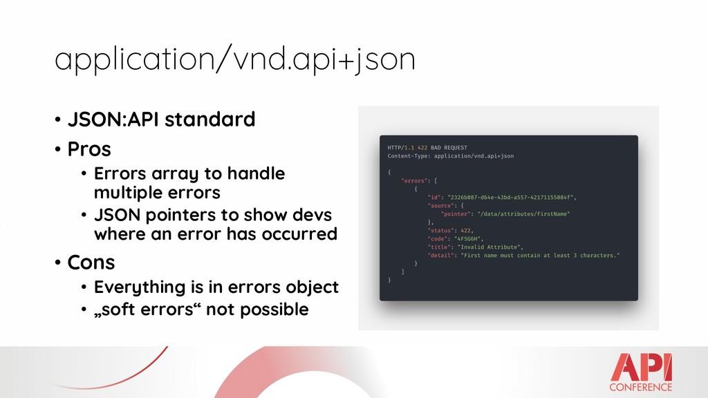 application/vnd.api+json • JSON:API standard • ...