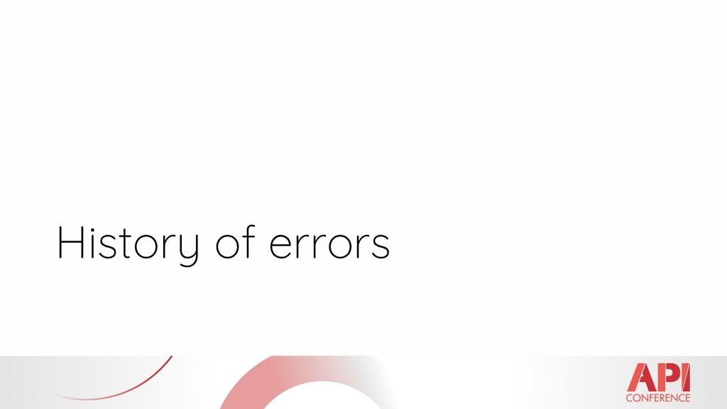 History of errors