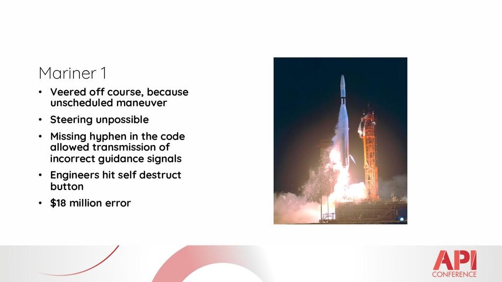 Mariner 1 • Veered off course, because unschedu...
