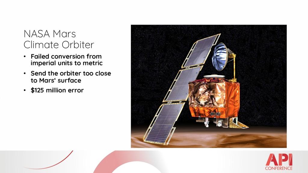 NASA Mars Climate Orbiter • Failed conversion f...
