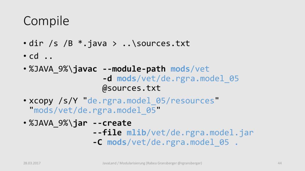 Compile • dir /s /B *.java > ..\sources.txt • c...