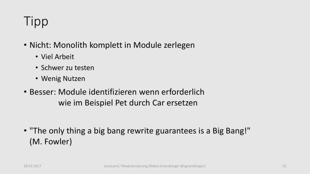 Tipp • Nicht: Monolith komplett in Module zerle...