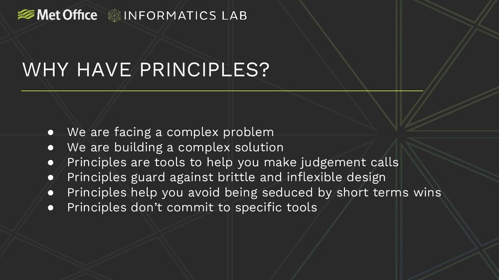 WHY HAVE PRINCIPLES? ● We are facing a complex ...