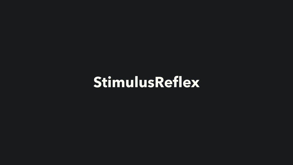StimulusReflex
