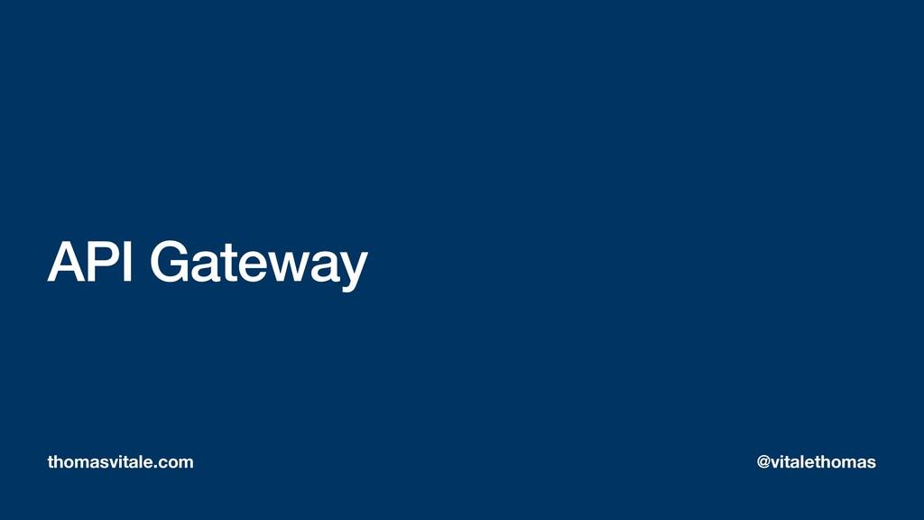 API Gateway thomasvitale.com @vitalethomas