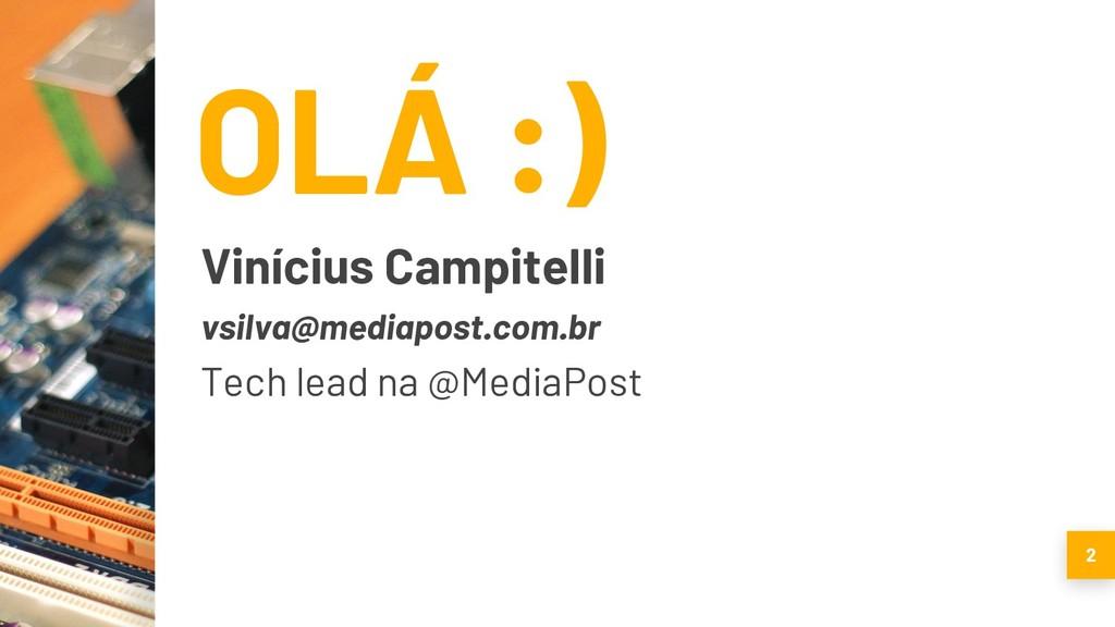 OLÁ :) Vinícius Campitelli vsilva@mediapost.com...