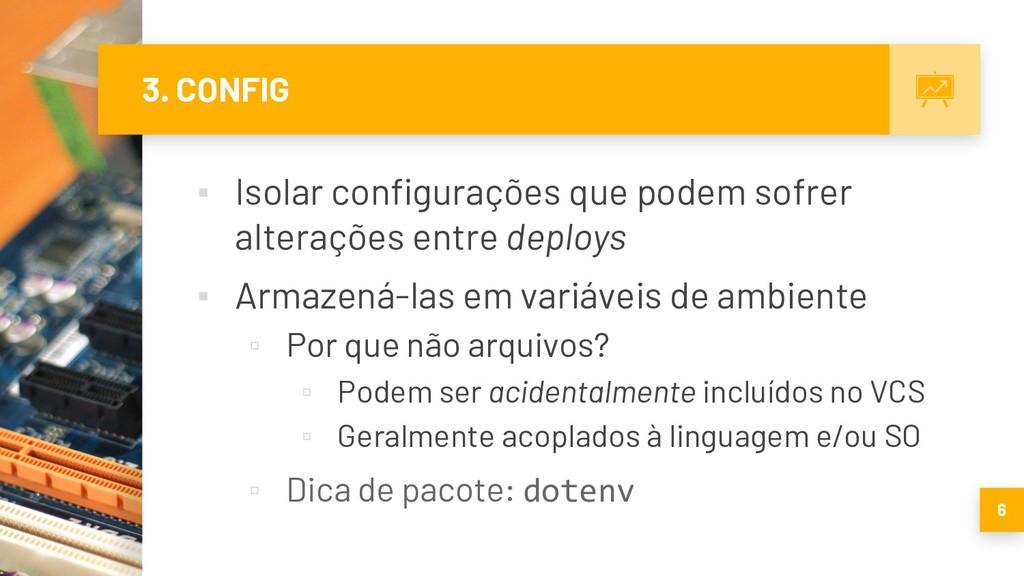 3. CONFIG ▪ Isolar configurações que podem sofr...