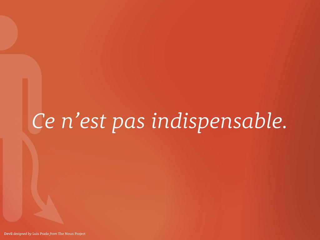 Ce n'est pas indispensable. Devil designed by L...