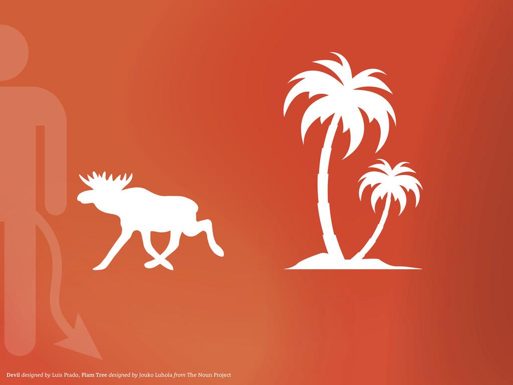Devil designed by Luis Prado, Plam Tree designe...