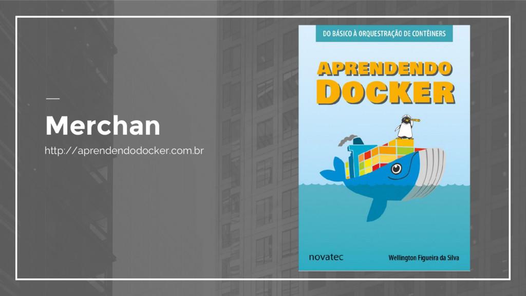 Merchan http://aprendendodocker.com.br
