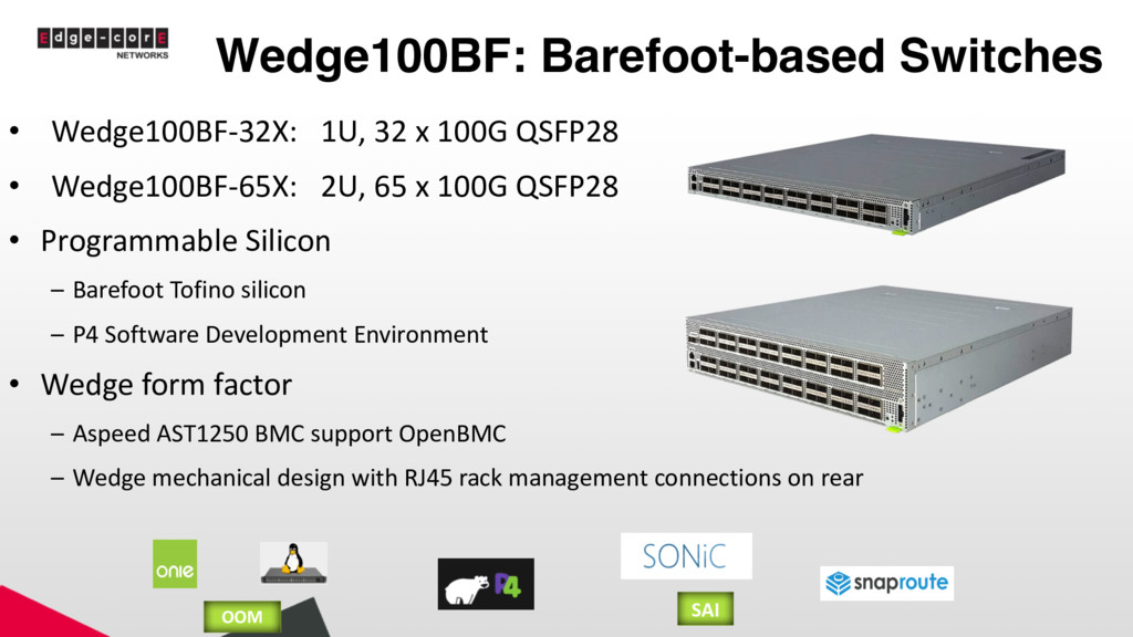 Wedge100BF: Barefoot-based Switches • Wedge100B...