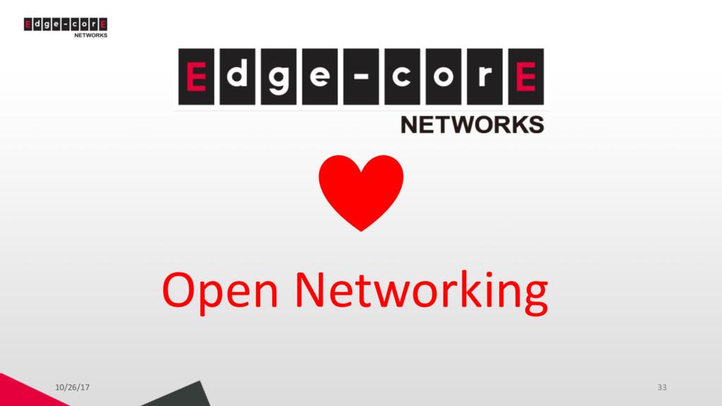 10/26/17 33 Open Networking