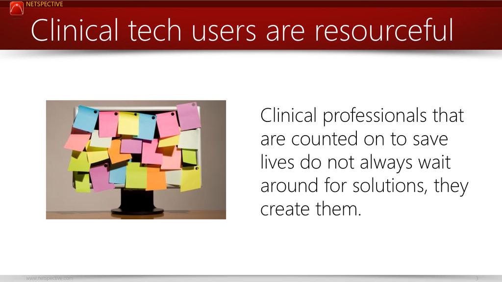 NETSPECTIVE www.netspective.com 3 Clinical tech...