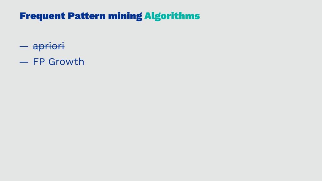 Frequent Pa!ern mining Algorithms — apriori — F...