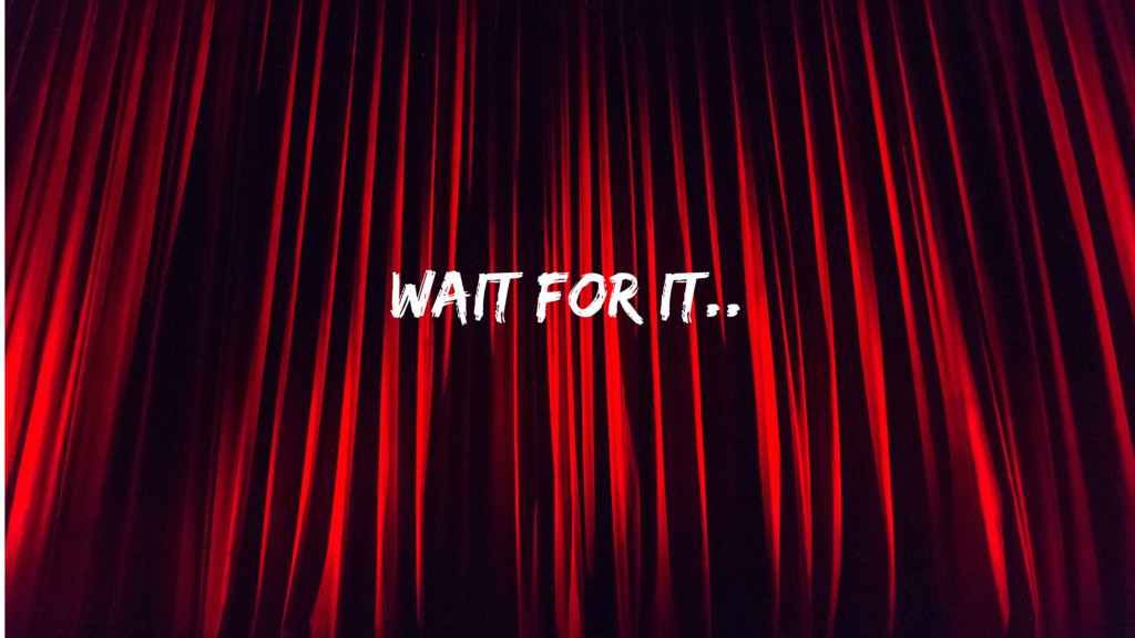 02/28/2014 Wait for it..