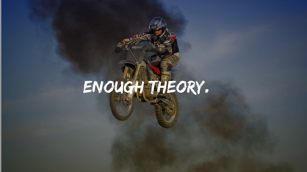 02/28/2014 Enough theory.