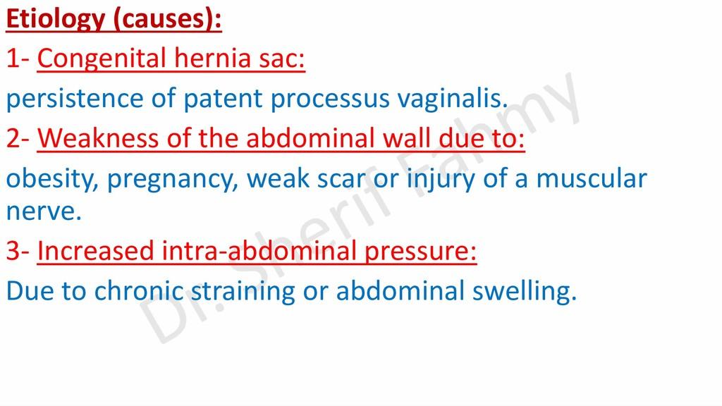 Etiology (causes): 1- Congenital hernia sac: pe...