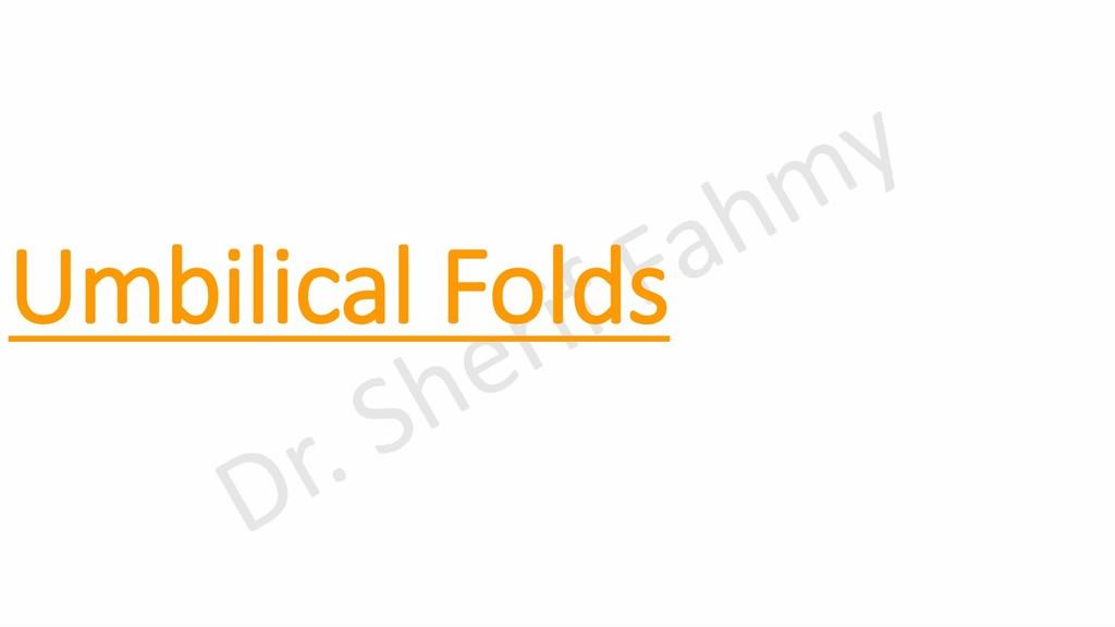 Umbilical Folds