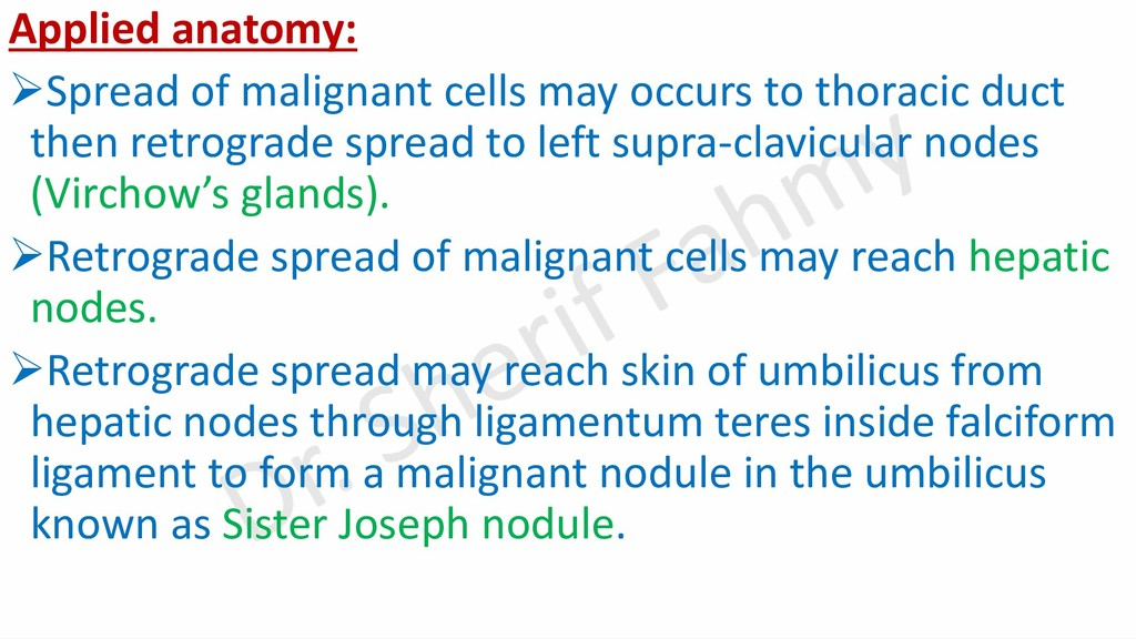 Applied anatomy: ➢Spread of malignant cells may...