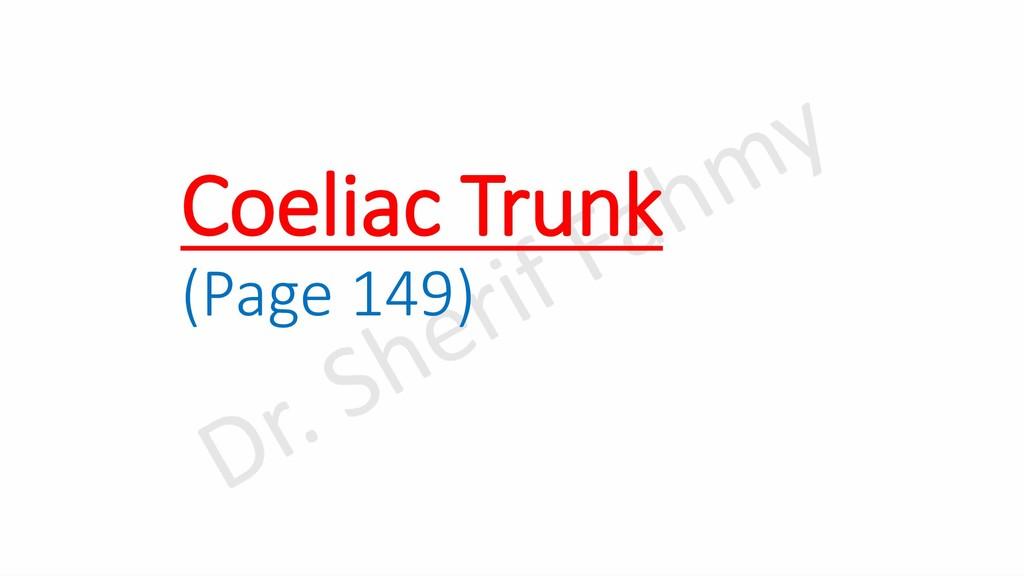 Coeliac Trunk (Page 149)