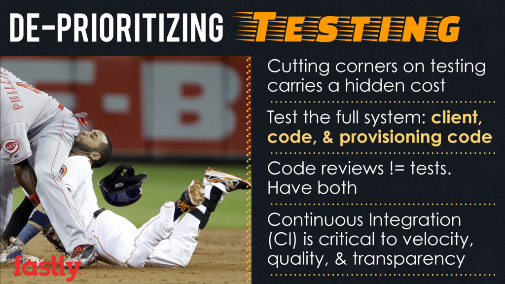 De-prioritizing Testing Cutting corners on test...