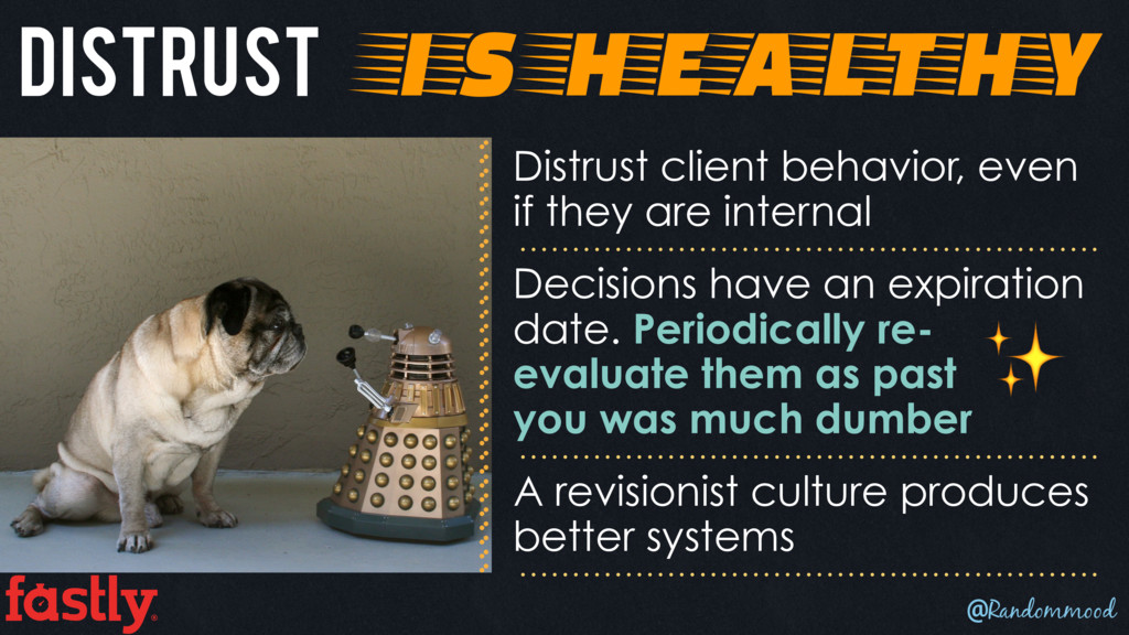 Distrust is healthy Distrust client behavior, e...