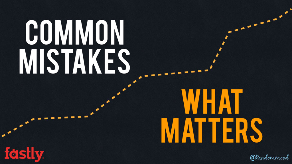 Common Mistakes What Matters @Randommood