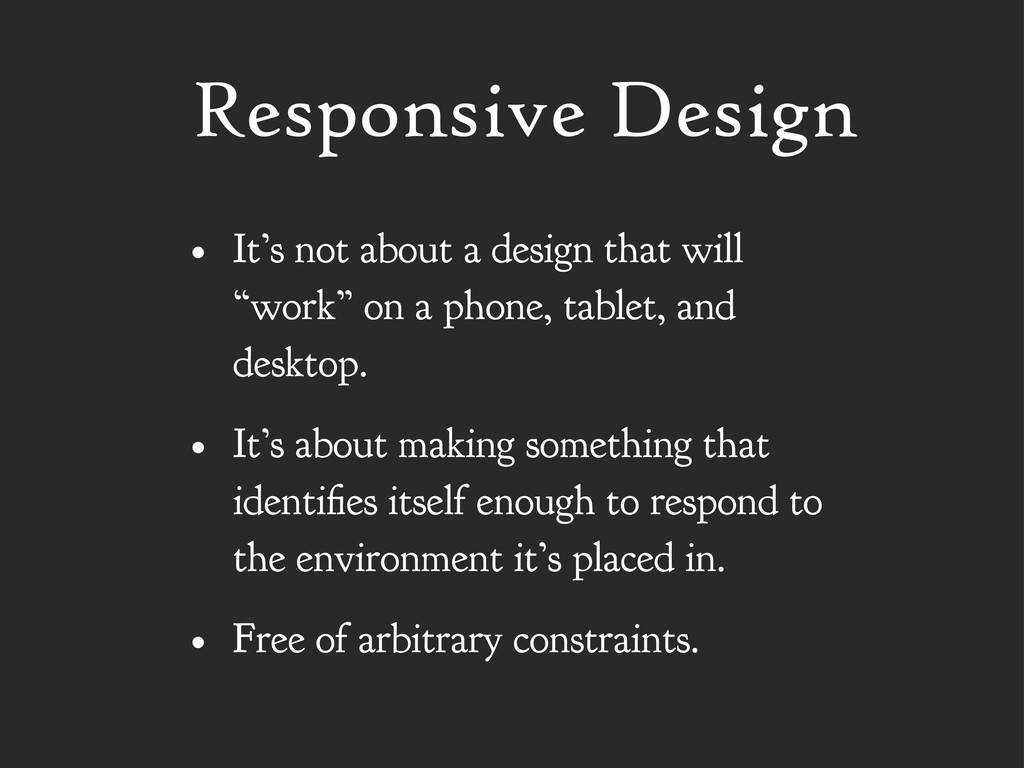 "• It's not about a design that will ""work"" on a..."