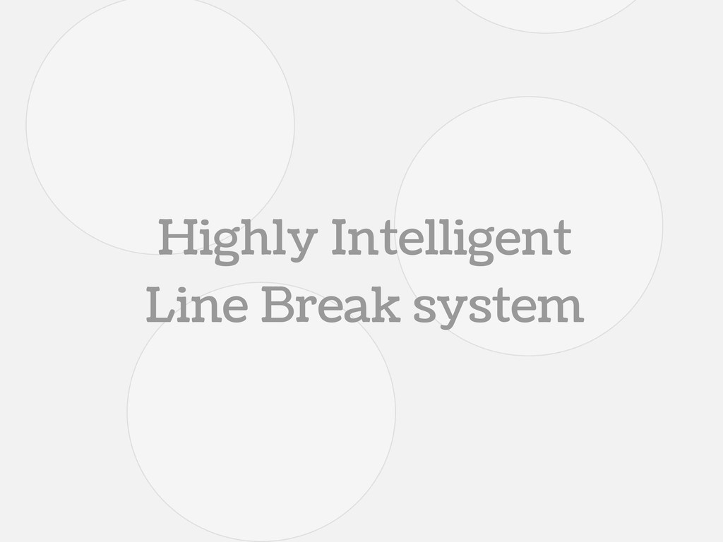 Highly Intelligent Line Break system