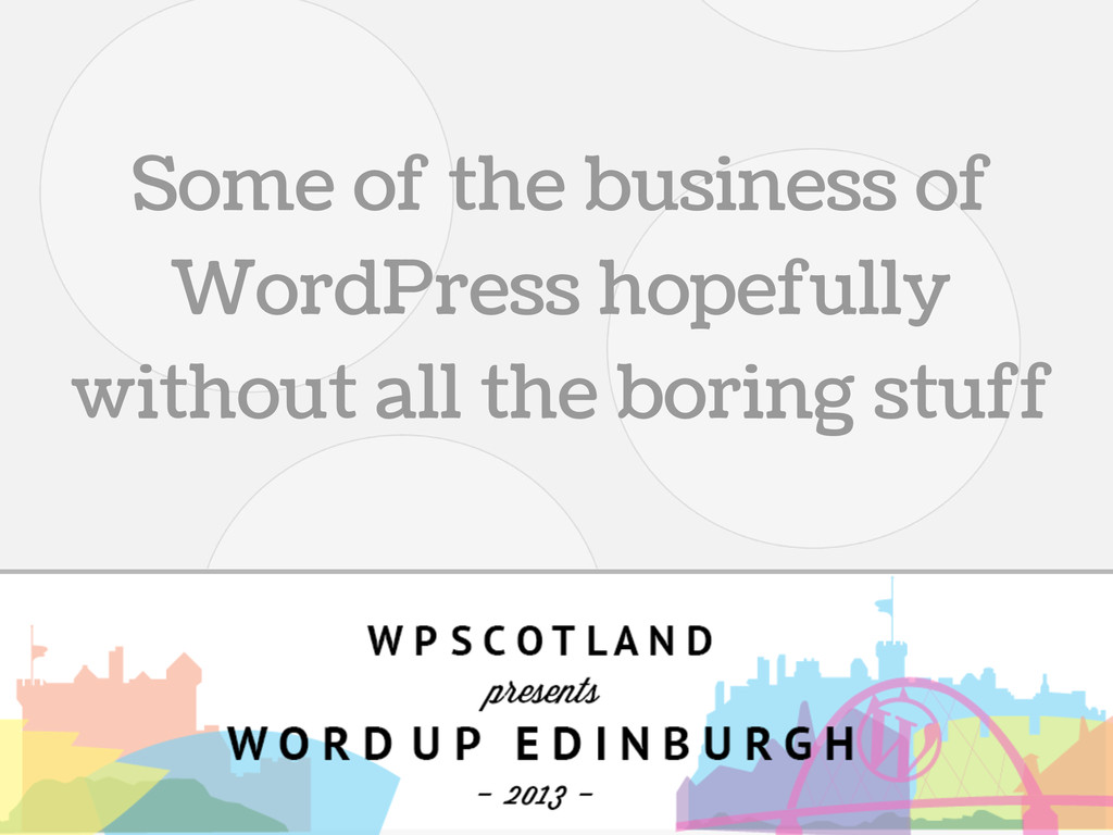 Some of the business of WordPress hopefully wit...