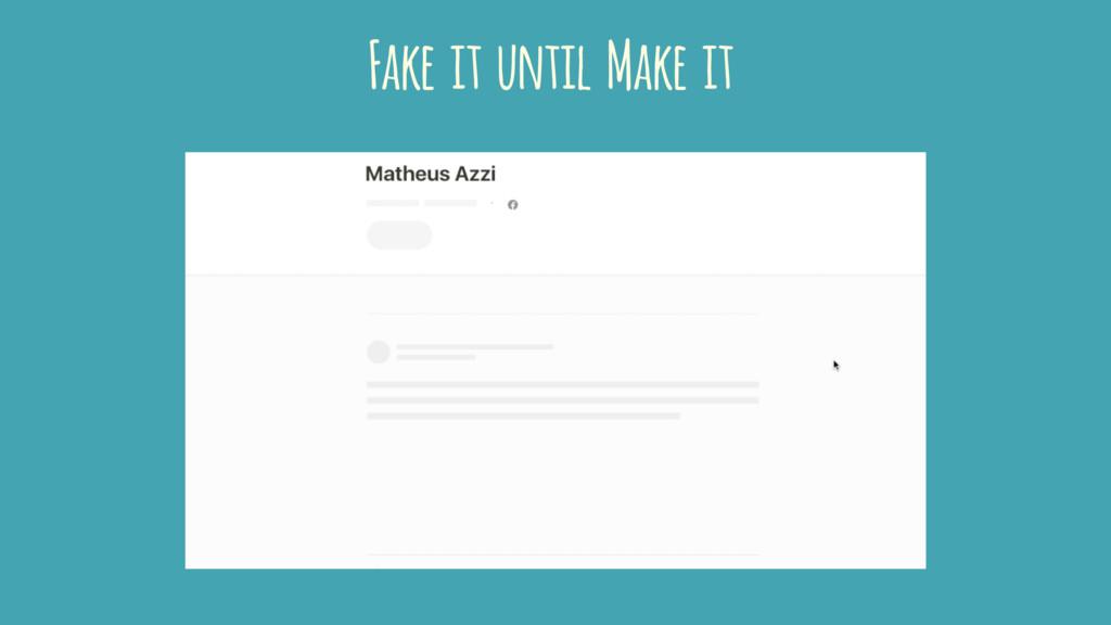 Fake it until Make it